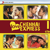 Love Chennai Express by Various Artists
