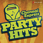 Chennai Express Party Hits by Various Artists