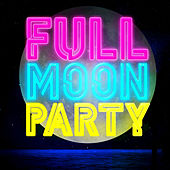Full Moon Party by Various Artists