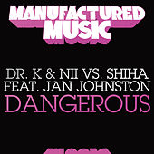 Dangerous by Dr. K