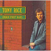 Church Street Blues by Tony Rice