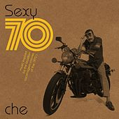Sexy 70 by Che