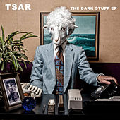 The Dark Stuff - EP by Tsar