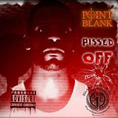 Pissed Off by Point Blank