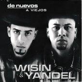 De Nuevos a Viejos by Wisin y Yandel