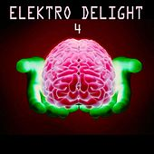 Elektro Delight, 4 (35 Electro Traxx) by Various Artists