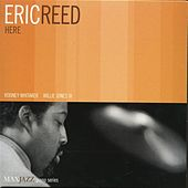 Reed, Eric: Here by Eric Reed