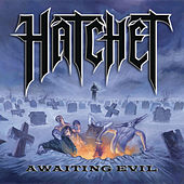 Awaiting Evil by Hatchet