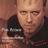 Cruel Inventions (The Remix) by Phil Brown