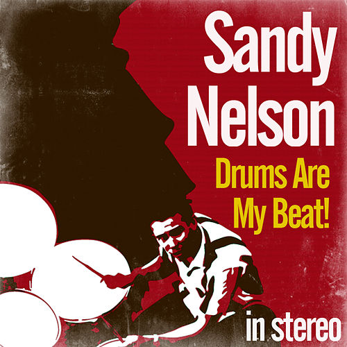Drums Are My Beat! by Sandy Nelson