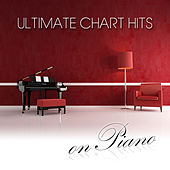 Ultimate Chart Hits On Piano by Piano Man