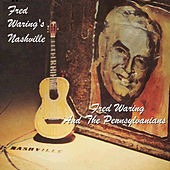 Fred Waring's Nashville by Fred Waring & His Pennsylvanians