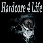 Hardcore 4 Life (The Best Hardcore, Hardstyle, Hardjump, Gabber, Hardtech, Hardhouse, Oldschool, Early Rave & Schranz Compilation) by Various Artists