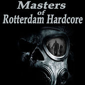 Masters of Rotterdam Hardcore (The Best Hardcore, Hardstyle, Hardjump, Gabber, Hardtech, Hardhouse, Oldschool, Early Rave & Schranz Compilation) by Various Artists