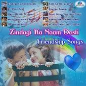 Zindagi Ka Naam Dosti - Friendship Songs by Various Artists