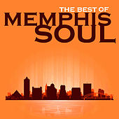The Best of Memphis Soul of Memphis Soul by Ann Hodge, Erma Shaw, The Jacksonians & More! by Various Artists