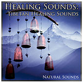 Healing Sounds: Tibetan Healing Sounds by Natural Sounds