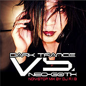 Dark Trance Vs. Neo-Goth von Various Artists