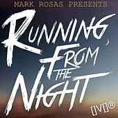Running from the Night by Mark Rosas