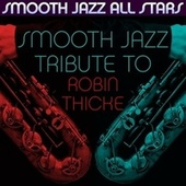 Smooth Jazz Tribute to Robin Thicke by Smooth Jazz Allstars