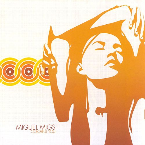 Colorful You by Miguel Migs