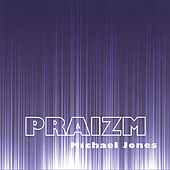 Praizm by Michael Jones
