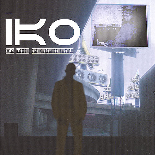 On The Peripheral by IKO