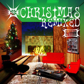 Christmas Remixed - Holiday Classics Re-Grooved by Various Artists