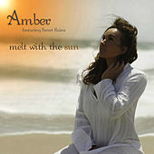 Melt With The Sun by Amber