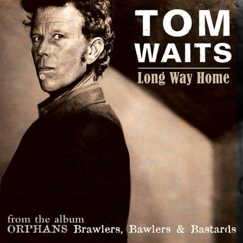 Long Way Home (Digital Single) by Tom Waits