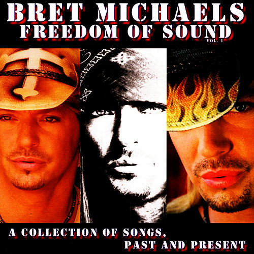 Freedom Of Sound, Vol. 1: A Collection Of Songs, Past & Present by Bret Michaels