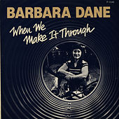 When We Make it Through by Barbara Dane