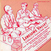 Lonesome Valley - A Collection of American Folk Music by Various Artists