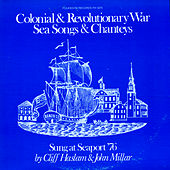 Colonial and Revolutionary War Sea Songs and Shanties by Cliff Halsam and John Millar