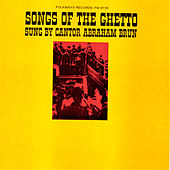 Songs of the Ghetto by Abraham Brun