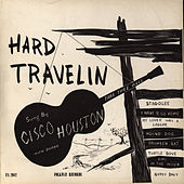 Hard Travelin' by Cisco Houston