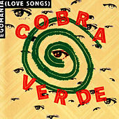 Egomania (Love Songs) by Cobra Verde