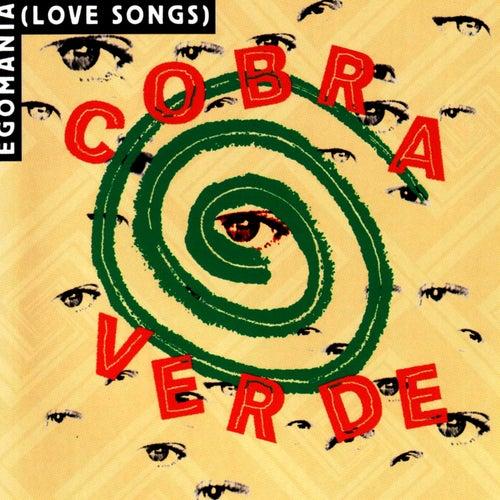 Egomania (Love Songs) by Cobra Verde