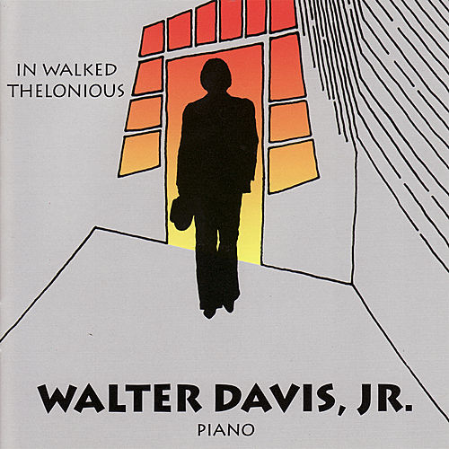 In Walked Thelonious by Walter Davis, Jr.