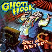 Songs We Didn't Write by Ghoti Hook