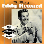 The Best Of Eddy Howard: The Mercury Years by Eddy Howard
