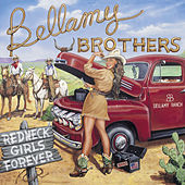 Redneck Girls Forever by Bellamy Brothers