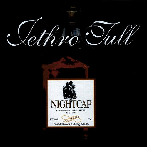 Nightcap: The Unreleased Masters 1973-1991 by Jethro Tull