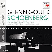 Schoenberg: Piano Music; Piano Concerto; Fantasy for Violin; Ode by Glenn Gould