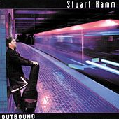 Outbound by Stuart Hamm