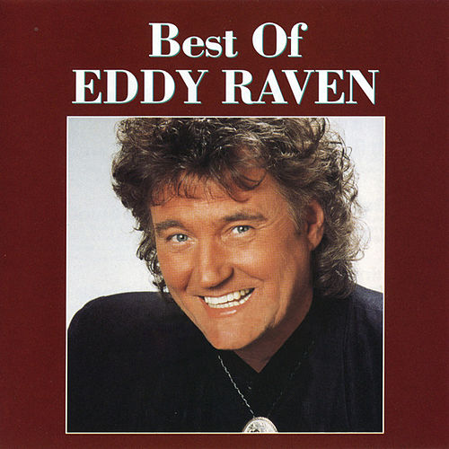 The Best of Eddy Raven [Curb] by Eddy Raven