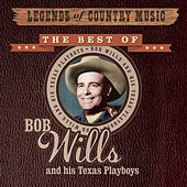 Legends Of Country Music:  The Best Of Bob Wills And His Texas Playboys by Bob Wills & His Texas Playboys