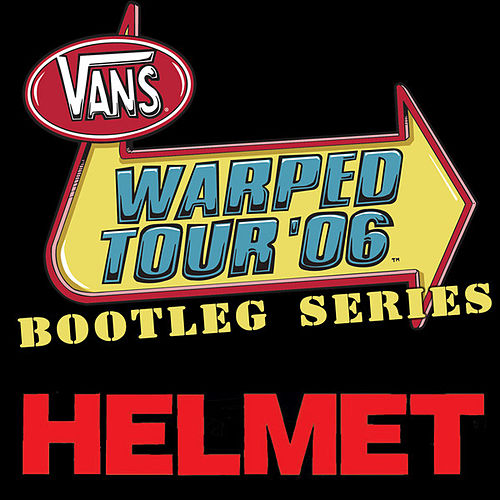 Warped Tour Bootleg Series 2006 by Helmet