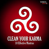 Clean Your Karma - 10 Effective Mantras by Various Artists