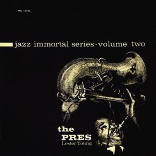 The Pres: Jazz Immortals Series, Vol. 2 by Lester Young